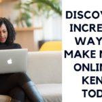 Easiest  Ways to Make Money Online in Kenya 2019