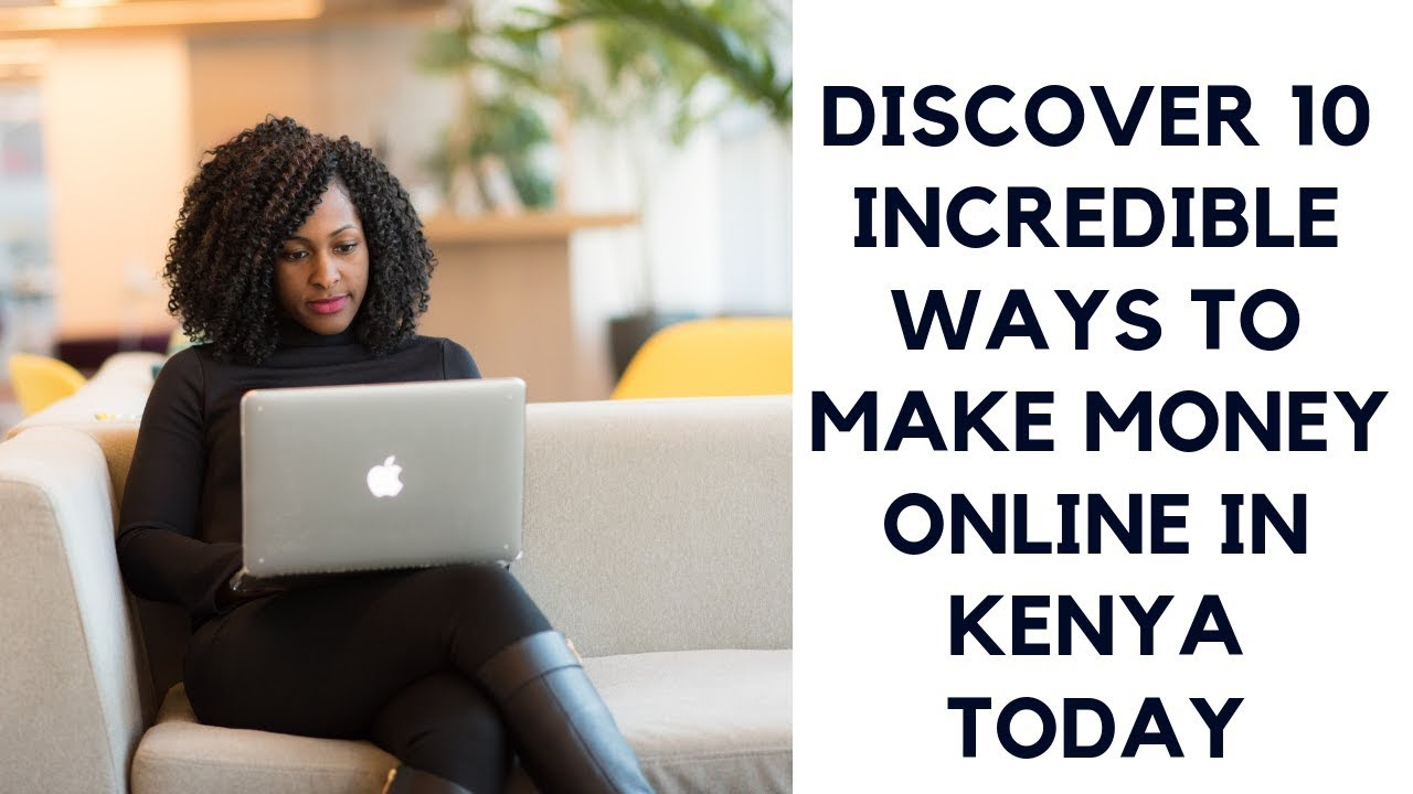 Easiest  Ways to Make Money Online in Kenya 2019