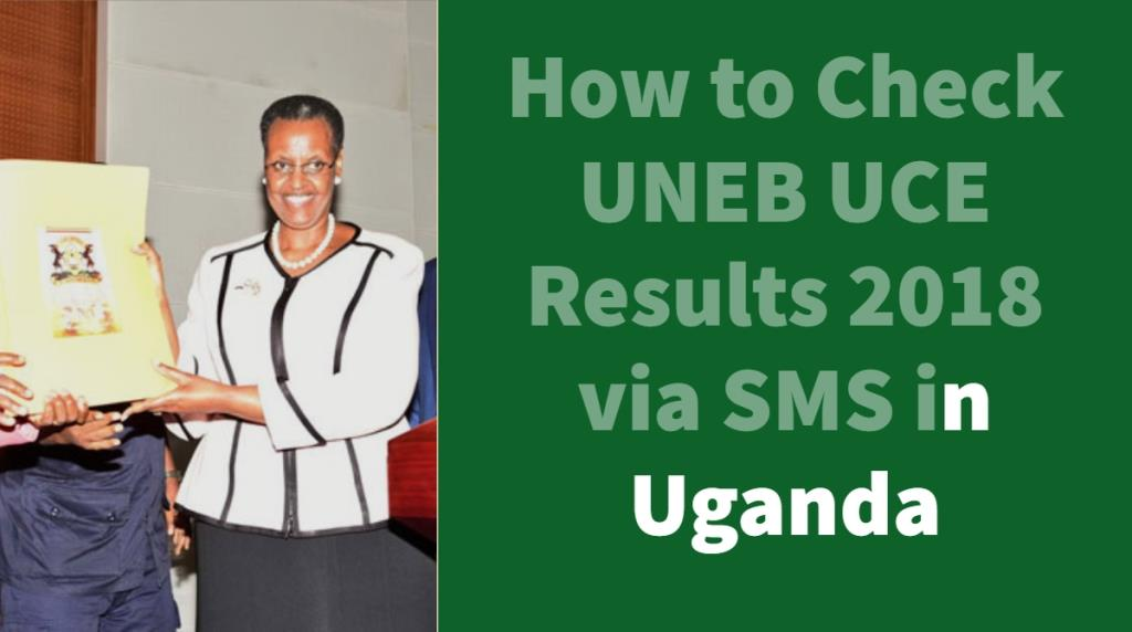 How to Check UNEB UCE Results 2018-2019  via SMS and Online in Uganda