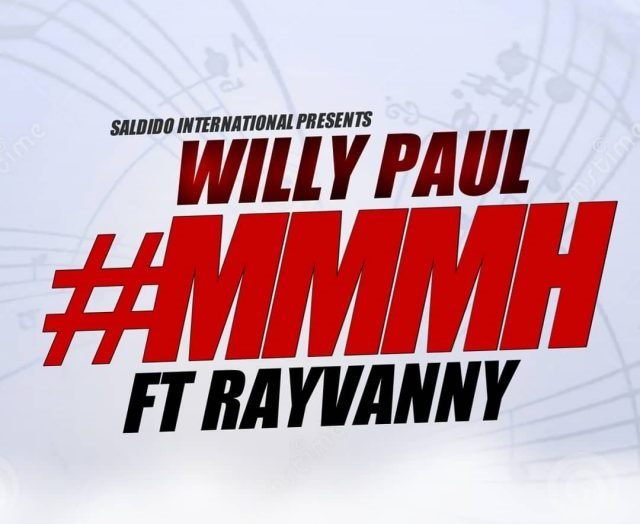 Willy Paul Ft Rayvanny – Mmmh Video, Mp3 Download & Lyrics