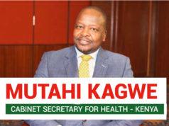 Mutahi Kagwe Biography, Education, CV, CS Health, Wife, Daughter, Family & net Worth
